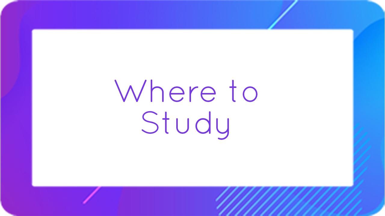 Where to Study