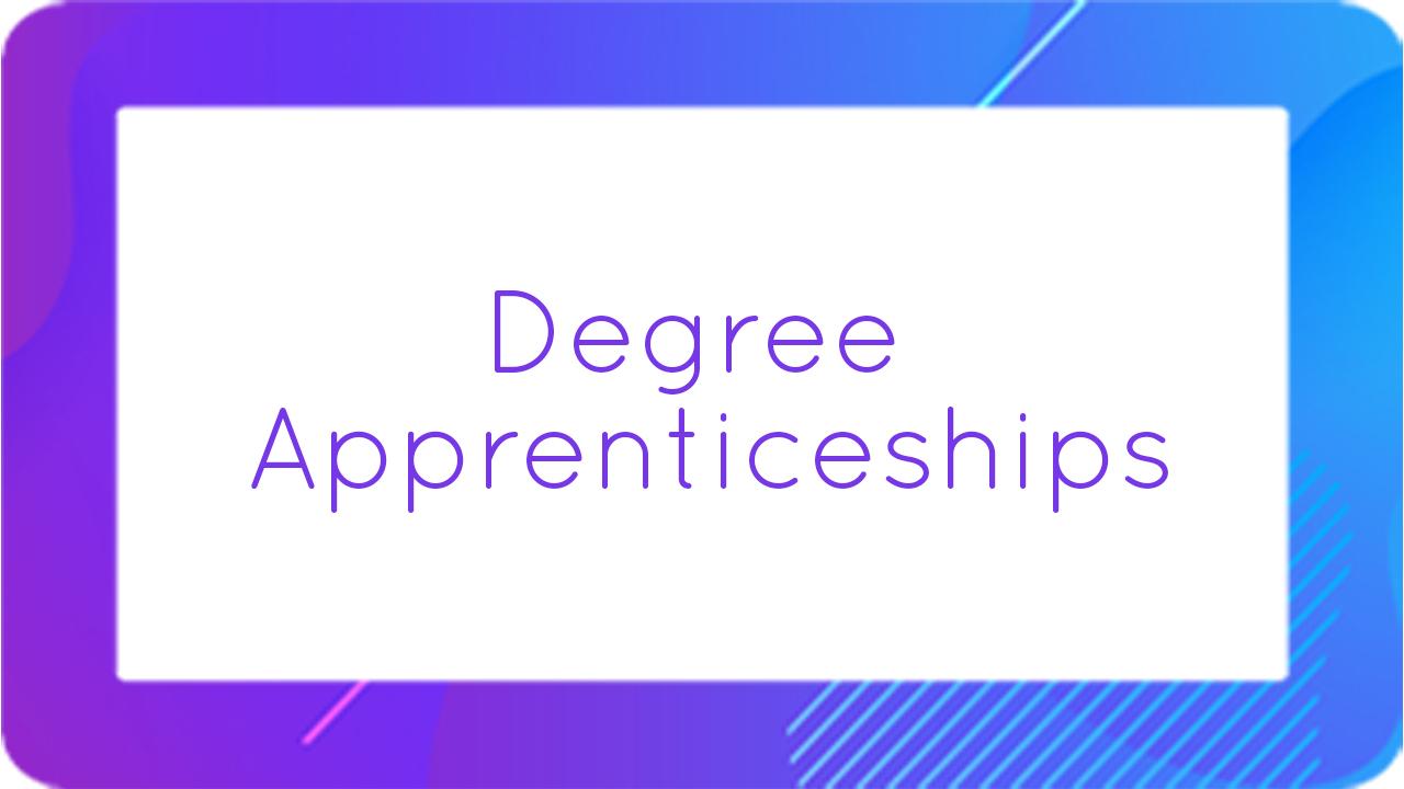 Degree Apprenticeships
