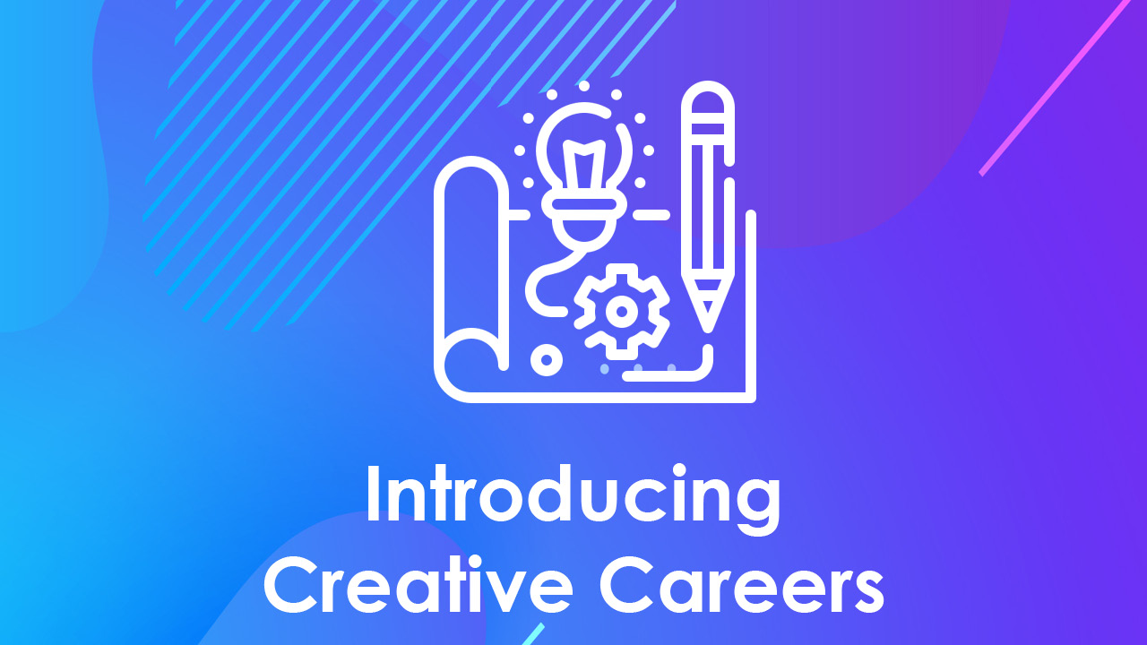 Introducing Creative Careers