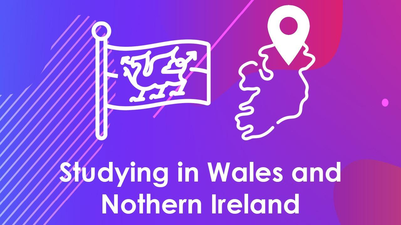 Studying in Wales and Northern Ireland