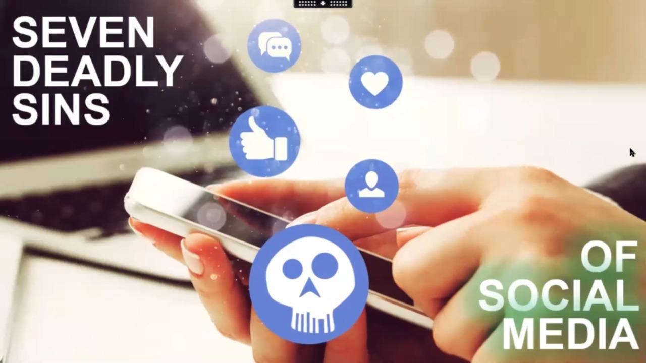 Seven Deadly Sins of Social Media