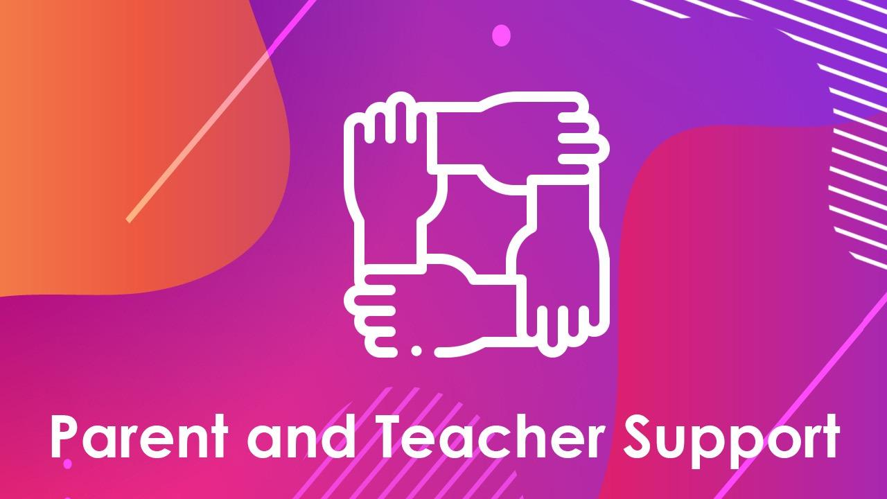 Parent and Teacher Support