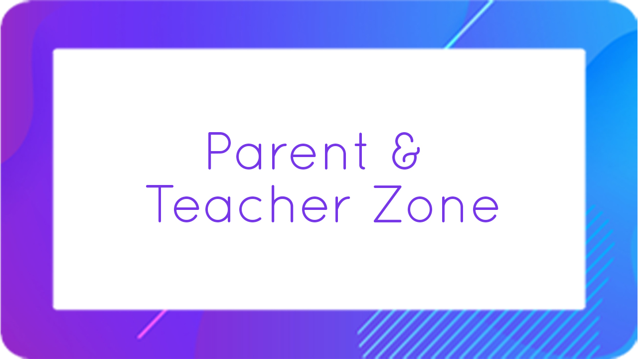 Parent & Teacher Zone