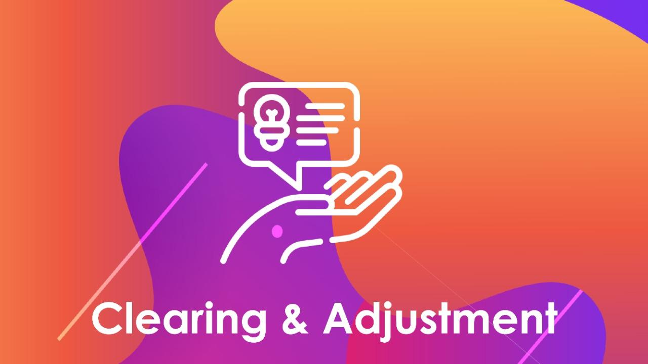 Clearing & Adjustment