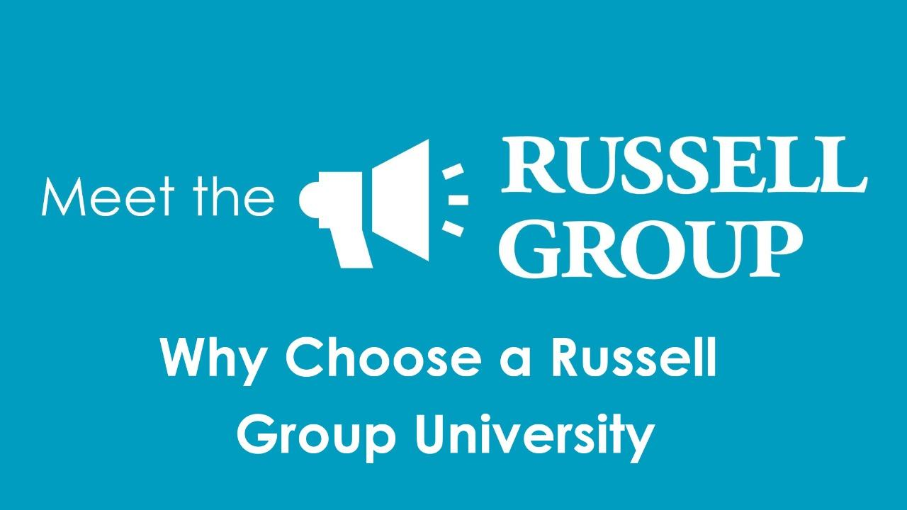 Why Choose a Russell Group University