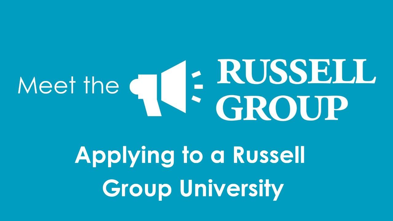 Applying to a Russell Group University