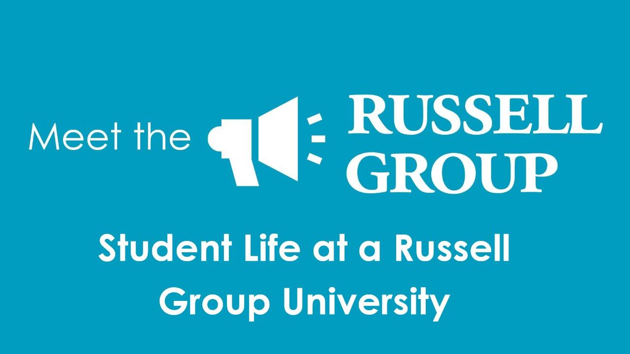Student Life at a Russell Group University -